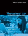 Adobe Photoshop Cs4: Comprehensive Concepts And Techniques - Gary B. Shelly, Joy L. Starks