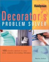 The Decorator's Problem Solver: 100 Creative Answers to Your Most Common Decorating Dilemmas - Sacha Cohen