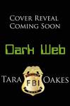 DARK WEB (BADGE BOYS Book 2) - Tara Oakes, Dana Hoffman