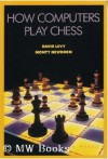 How Computers Play Chess - Monty Newborn, David Levy