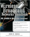 Wireless Broadband Networks: 3g, Lmds and Wireless Internet - John R. Vacca, Michael Erbschloe