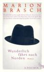 Wunderlich fährt nach Norden: Roman (Literatur (deutschsprachig)) - Marion Brasch