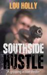 Southside Hustle - Lou Holly