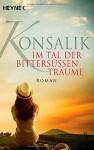 Im Tal der bittersüßen Träume: Roman - Heinz G. Konsalik