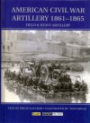 American Civil War Artillery 1861-65 (2): Heavy Artillery - Philip R.N. Katcher, Tony Bryan