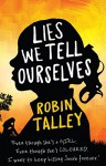Lies We Tell Ourselves by Robin Talley (3-Oct-2014) Paperback - Robin Talley