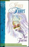 Ivory Tower - May Taylor