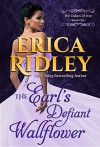 The Earl's Defiant Wallflower (Dukes of War Book 1) - Erica Ridley