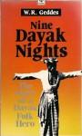 Nine Dayak Nights - W.R. GEDDES, William R. Geddes, Geddes & Grosset