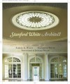 Stanford White, Architect - Samuel G. White, Jonathan Wallen, Elizabeth White