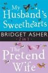 My Husband's Sweethearts and The Pretend Wife 2 in 1 - Bridget Asher
