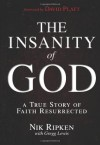 The Insanity of God: A True Story of Faith Resurrected - Nik Ripken, Gregg Lewis