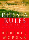 The Red Sea Rules: The Same God Who Led You In Will Lead You Out - Robert J. Morgan