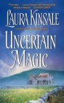 Uncertain Magic - Laura Kinsale
