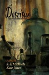 Detritus - Kate Jonez, Shannon Giglio Giglio