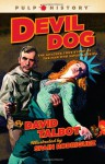 Devil Dog: The Amazing True Story of the Man Who Saved America - David Talbot, Spain Rodriguez
