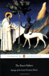 The Desert Fathers: Sayings of the Early Christian Monks - Benedicta Ward