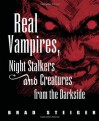 Real Vampires, Night Stalkers and Creatures from the Darkside - Brad Steiger