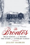 The Brontes: Wild Genius on the Moors: The Story of a Literary Family - Juliet Barker