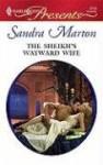 The Sheikh's Wayward Wife - Sandra Marton