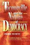 Tocqueville and the Nature of Democracy - Pierre Manent