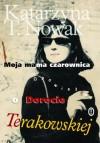Moja mama czarownica: Opowieść o Dorocie Terakowskiej - Katarzyna T. Nowak