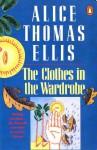 The Clothes In The Wardrobe - Alice Thomas Ellis