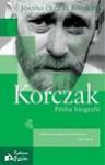 Korczak: Próba biografii - Joanna Olczak-Ronikier