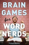 Brain Games for Word Nerds - Francis Heaney