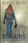 Deadly Remains (A Clairvoyant's Complicated Life #1) - Katherine Bayless