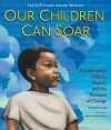 Our Children Can Soar: A Celebration of Rosa, Barack, and the Pioneers of Change - Michelle Cook