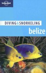 Diving & Snorkeling Belize - Lonely Planet, Tim Rock