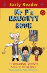 Mr P's Naughty Book (EARLY READER) - Francesca Simon, Pete Williamson