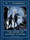 The Game of Sunken Places (Audio) - M.T. Anderson, Marc Cashman