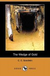 The Wedge of Gold (Dodo Press) - C. Goodwin