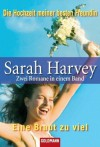 Die Hochzeit meiner besten Freundin / Eine Braut zu viel - Sarah Harvey, Susanne Engelhardt