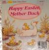 Happy Easter Mother Duck - Elizabeth Winthrop, Diane Dawson Hearn