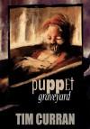 Puppet Graveyard - Tim Curran