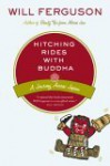 Hitching Rides with Buddha: A Journey Across Japan - Will Ferguson