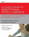 A Coach's Guide to Emotional Intelligence: Strategies for Developing Successful Leaders - James Bradford Terrell, Marcia M. Hughes