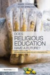 Does Religious Education Have a Future?: Pedagogical and Policy Prospects - Mark Chater, Clive Erricker
