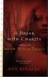 A Break With Charity - Ann Rinaldi