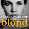 Heute bin ich blond: Das Mädchen mit den neun Perücken - Sophie van der Stap, Barbara Heller, Anna Carlsson