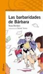 Las barbaridades de Bárbara - Rosa Montero, Daniel Torres