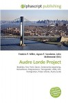 Audre Lorde Project - Frederic P. Miller, Agnes F. Vandome, John McBrewster