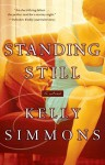 Standing Still: A Novel - Kelly Simmons