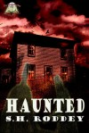 Haunted - S.H. Roddey