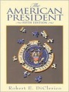 The American President - Robert E. DiClerico, DiClerico, Robert E. DiClerico, Robert E.