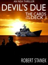 Devil's Due. The Cards in the Deck #1 (A Scott Evers NSA Thriller) - Robert Stanek