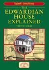 The Edwardian House Explained - Trevor Yorke